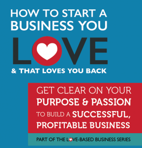 What Does It Mean to Have a Love-Based Business?