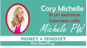 Episode #6 – Cory Michelle Johnson on Love-Based Money with Michele PW