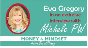 Episode #8 – Eva Gregory on Love-Based Money with Michele PW