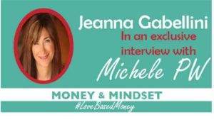 Episode #7 – Jeanna Gabellini on Love-Based Money with Michele PW