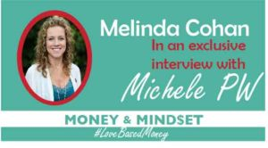 Episode #2 – Melinda Cohan on Love-Based Money with Michele PW