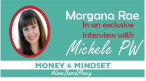 Episode #4 – Morgana Rae on Love-Based Money with Michele PW