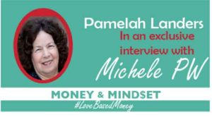 Episode #5 – Pamelah Landers on Love-Based Money with Michele PW