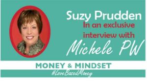 Episode #10 – Suzy Prudden on Love-Based Money with Michele PW