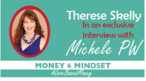 Episode #22 – Therese Skelly on Love-Based Money with Michele PW
