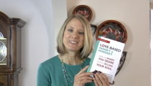 """[Video] The Story Behind the Story — Why I Wrote """"Love-Based Money and Mindset"""""""