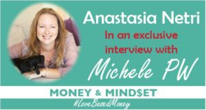Episode #13 – Anastasia Netri on Love-Based Money with Michele PW