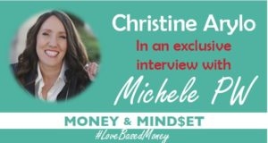 Episode #19 – Christine Arylo on Love-Based Money with Michele PW