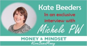 Episode #15 – Kate Beeders on Love-Based Money with Michele PW