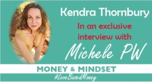 Episode #17 – Kendra E. Thornbury on Love-Based Money with Michele PW
