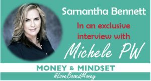 Episode #23 – Samantha Bennett on Love-Based Money with Michele PW