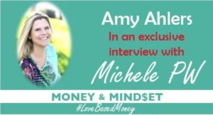 Episode #16 – Amy Ahlers on Love-Based Money with Michele PW