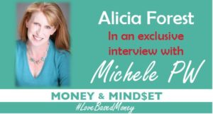 Episode #26 – Alicia Forest on Love-Based Money with Michele PW