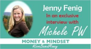 Episode #25 – Jenny Fenig on Love-Based Money with Michele PW