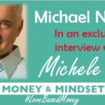 Episode 78 – Michael Neeley on Love-Based Money with Michele PW