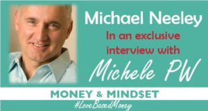 Episode #28 – Michael Neeley on Love-Based Money with Michele PW