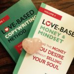 3 Reasons Your Mindset Is Crucial to Writing Love-Based Copy