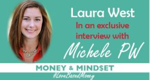Episode #29 – Laura West on Love-Based Money with Michele PW