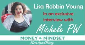 Episode #27 – Lisa Robbin Young on Love-Based Money with Michele PW