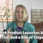 [Video] Flip It! Are Product Launches All That and a Bag of Chips?