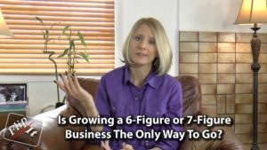 [Video] Flip It! Is Growing a Business to 6- or 7-Figures the Only Way to Go?