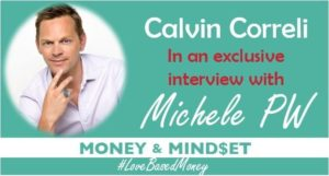 Episode 36 – Calvin Correli on Love-Based Money with Michele PW