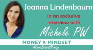 Episode #30 – Joanna Lindenbaum on Love-Based Money with Michele PW