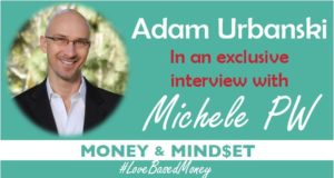 Episode 37 – Adam Urbanski on Love-Based Money with Michele PW