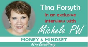Episode 39 – Tina Forsyth on Love-Based Money with Michele PW