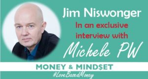 Episode 44 – Jim Niswonger on Love-Based Money with Michele PW