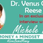 Episode 47 – Dr. Venus Opal Reese on Love-Based Money with Michele PW
