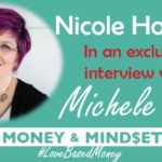 Episode 46 – Nicole Holland on Love-Based Money with Michele PW