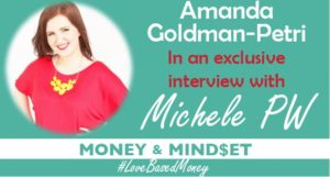 Episode 52 – Amanda Goldman-Petri on Love-Based Money with Michele PW