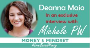 Episode 51 – Deanna Maio on Love-Based Money with Michele PW