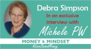 Episode 49 – Debra Simpson on Love-Based Money with Michele PW