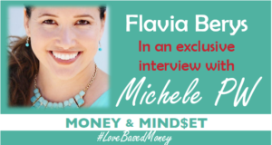 Episode 55 – Flavia Berys on Love-Based Money with Michele PW
