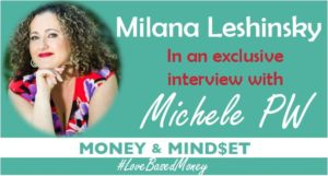 Episode 56 – Milana Leshinsky on Love-Based Money with Michele PW