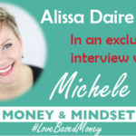 Episode 59 – Alissa Daire Nelson on Love-Based Money with Michele PW