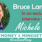 Episode 63 – Bruce Langford on Love-Based Money with Michele PW