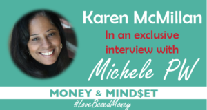 Episode 61 – Karen McMillan on Love-Based Money with Michele PW