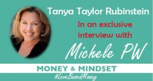 Episode 62 – Tanya Taylor Rubinstein on Love-Based Money with Michele PW