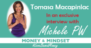Episode 64 – Tomasa Macapinlac on Love-Based Money with Michele PW