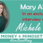 Episode 67 – Mary Allen on Love-Based Money with Michele PW