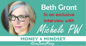 Episode 75 – Beth Grant on Love-Based Money with Michele PW