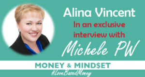 Episode 77 – Alina Vincent on Love-Based Money with Michele PW