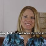 [Video] Flip It! Are You Trying to Uplevel Your Business Too Soon?