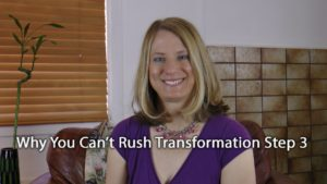 [Video] Flip It! Why You Can't Rush Transformation Step 3