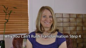 [Video] Flip It! Why You Can't Rush Transformation Step 4