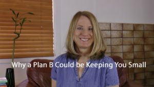 [Video] Flip It! Why a Plan B Could Be Keeping You Small