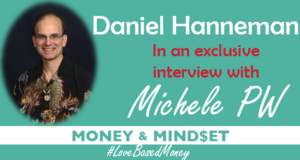 Episode 88 – Daniel Hanneman on Love-Based Money with Michele PW